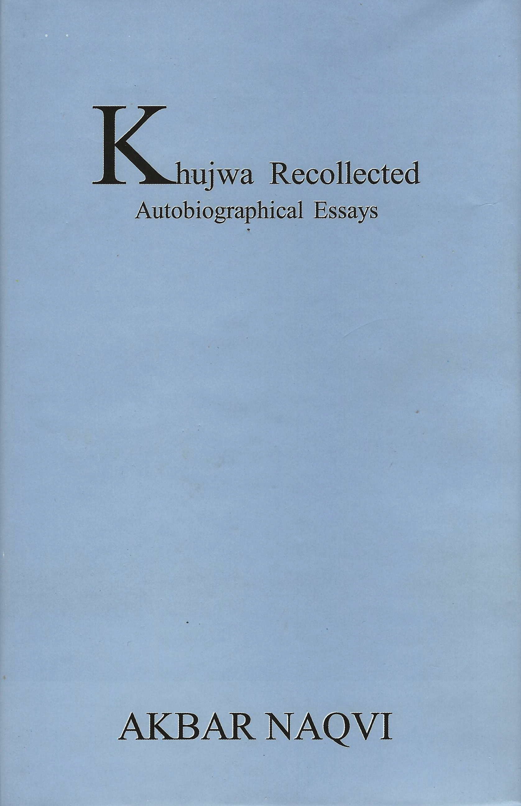 Khujwa Recollected by Dr.Akbar Naqvi Order a copy info@unicorngalleryblog.com